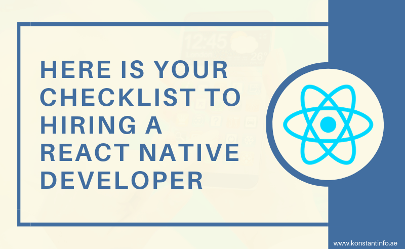 Here is Your Checklist to Hiring a React Native Developer