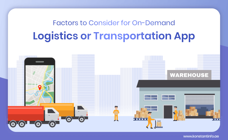 Factors to Consider for On-Demand Logistics/Transportation App